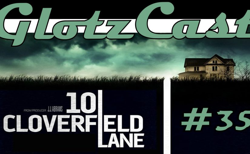 #35 – 10 CLOVERFIELD LANE