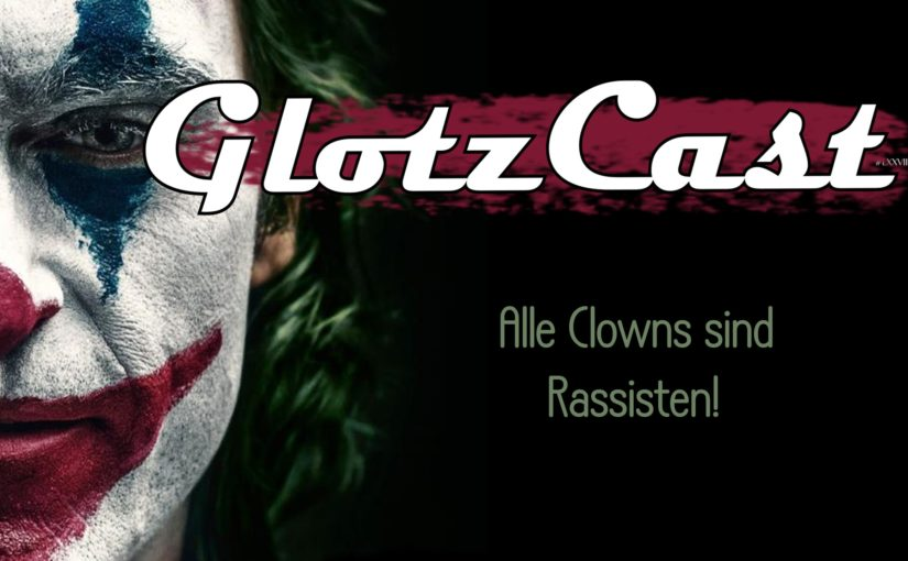 #78 – JOKER: Alle Clowns sind Rassisten!